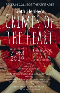 """Crimes of the Heart"" will be performed in the Black Box Theatre in Schoolfield Field on campus April 24 - 26 at 7 p.m."
